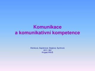 Komunikace  a komunikativní kompetence