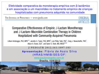 J PEDIATR 2012;161:1097-103 Apresentação:  Flávia de Assis Silva (HRAS/HMIB/SES/DF )