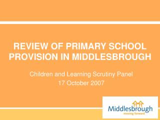 REVIEW OF PRIMARY SCHOOL PROVISION IN MIDDLESBROUGH
