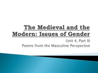 The Medieval and the Modern: Issues of Gender