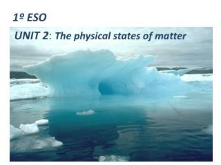 UNIT 2: The physical states of matter