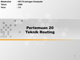 Pertemuan 20 Teknik Routing