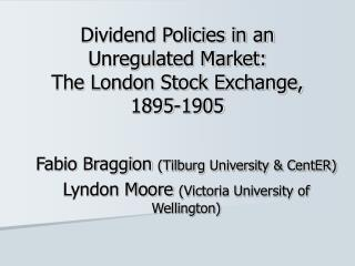 Dividend Policies in an Unregulated Market:  The London Stock Exchange, 1895-1905