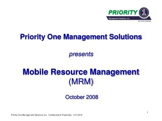 Priority One Management Solutions presents Mobile Resource Management  (MRM)