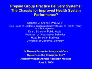Prepaid Group Practice Delivery Systems: The Chassis for Improved Health System Performance?