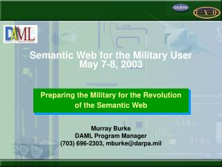 Semantic Web for the Military User May 7-8, 2003