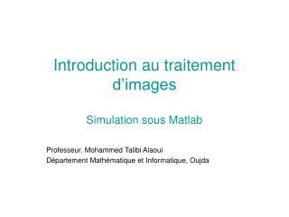 Introduction au traitement d'images Simulation sous Matlab