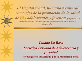 El Capital social, humano y cultural como ejes de la promoci n de la salud de ls adolescentes y j venes: propuestas de i