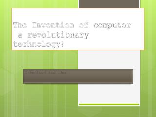 The Invention of computer  a revolutionary technology!