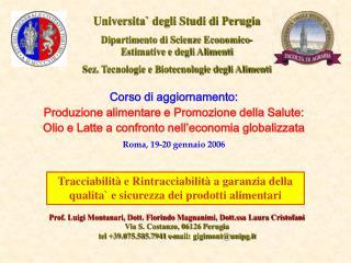 Tracciabilità e Rintracciabilità a garanzia della qualita` e sicurezza dei prodotti alimentari
