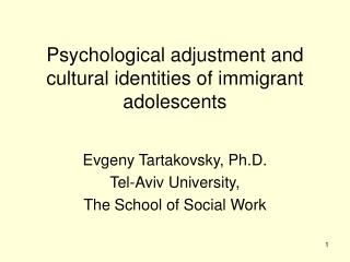 Psychological adjustment and cultural identities of immigrant adolescents