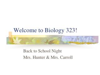 Welcome to Biology 323!