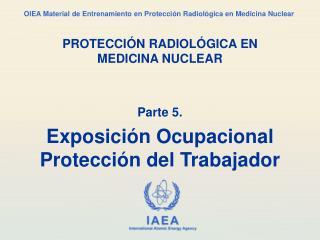 Parte 5. Exposición Ocupacional  Protección del Trabajador