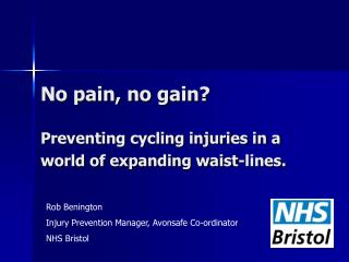 No pain, no gain? Preventing cycling injuries in a world of expanding waist-lines.