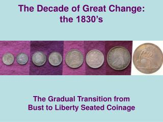 The Decade of Great Change:  the 1830's