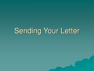 Sending Your Letter