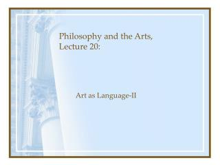 Philosophy and the Arts, Lecture 20: