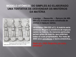 MODELO ATÔMICO:  DO SIMPLES AO ELABORADO  UMA TENTATIVA DE DESVENDAR OS MISTÉRIOS  DA MATÉRIA
