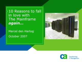 10 Reasons to fall in love with  The Mainframe again