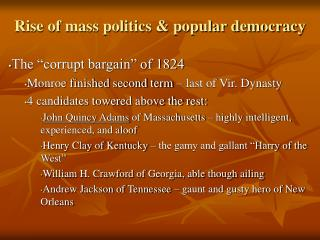 Rise of mass politics & popular democracy