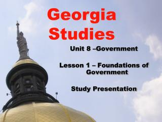 Unit 8 –Government Lesson 1 – Foundations of Government Study Presentation