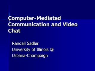 Computer-Mediated Communication and Video Chat
