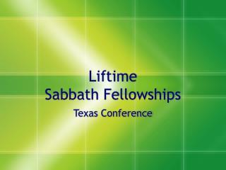 Liftime Sabbath Fellowships