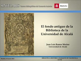 El fondo antiguo de la Biblioteca de la Universidad de Alcalá