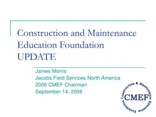 Construction and Maintenance Education Foundation UPDATE