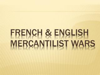French & English Mercantilist Wars