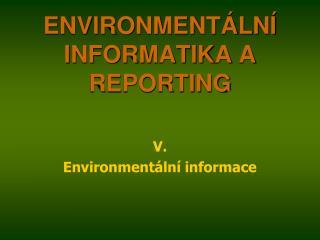 ENVIRONMENT�LN� INFORMATIKA A REPORTING