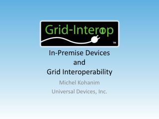 In-Premise Devices and Grid Interoperability