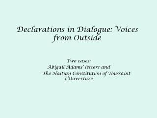 Declarations in Dialogue: Voices from Outside