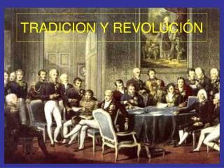 TRADICION Y REVOLUCIÓN