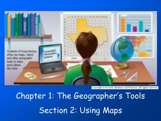 Chapter 1: The Geographer's Tools   Section 2: Using Maps