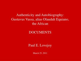 Authenticity and Autobiography: Gustavus Vassa, alias Olaudah Equiano,  the African DOCUMENTS