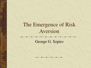 The Emergence of Risk Aversion