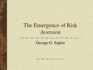 The Emergence of Risk Aversion
