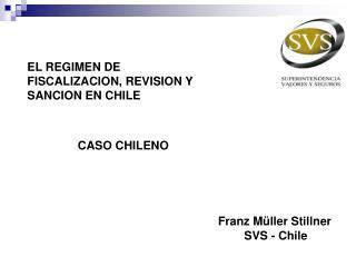 EL REGIMEN DE FISCALIZACION, REVISION Y SANCION EN CHILE