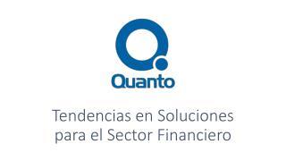 Tendencias en Soluciones  para el Sector Financiero