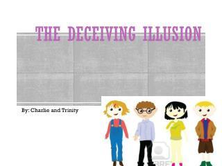 The deceiving illusion