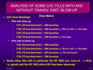 ANALYSIS OF SOME LHC FILLS WITH AND WITHOUT TRANSV. EMIT. BLOW-UP