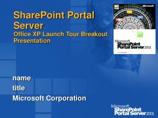 SharePoint Portal Server Office XP Launch Tour Breakout Presentation