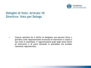 Deleghe di Voto: Articolo 10  Direttiva: Voto per Delega