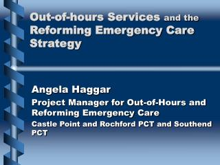 Out-of-hours Services  and the  Reforming Emergency Care Strategy