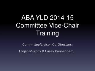 ABA YLD 2014-15  Committee Vice-Chair Training