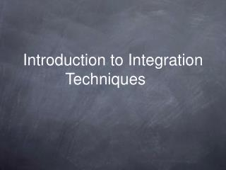 Introduction to Integration Techniques