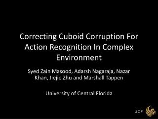Correcting Cuboid Corruption For Action Recognition In Complex Environment