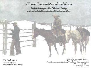 »Those Eastern Men of the West« Frederic Remington's  The Fall of the Cowboy
