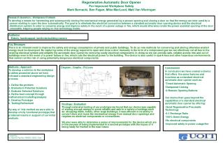 Regenerative Automatic Door Opener For Improved Workplace Safety Mark Bernacki, Ben Fagan, Mike MacLeod, Matt Van Wierin
